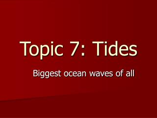 Topic 7: Tides