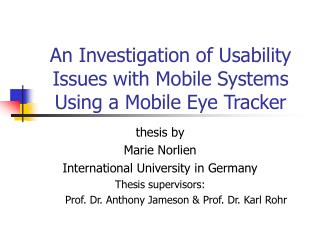 An Investigation of Usability Issues with Mobile Systems Using a Mobile Eye Tracker