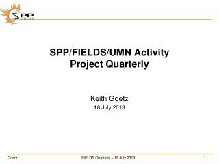 SPP/ FIELDS/UMN Activity Project Quarterly