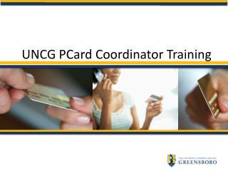 UNCG PCard Coordinator Training