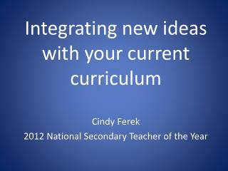 Integrating new ideas with your current curriculum