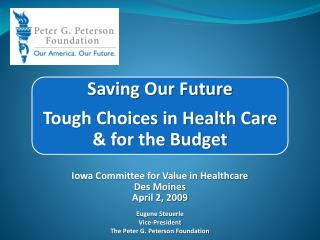 Saving Our Future  Tough Choices in Health Care  & for the Budget