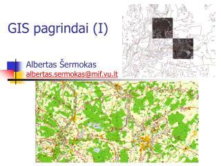 GIS pagrindai (I)