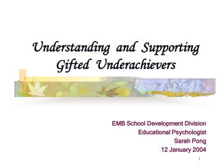 Understanding  and  Supporting Gifted  Underachievers