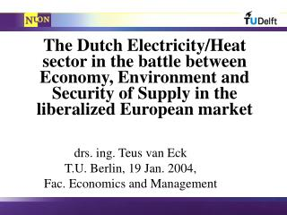 drs. ing. Teus van Eck T.U. Berlin, 19 Jan. 2004, Fac. Economics and Management