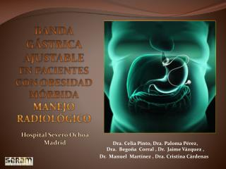 Dra.  Celia Pinto,  Dra.  Paloma P�rez, Dra.   Bego�a �Corral ,  Dr.   Jaime V�zquez ,