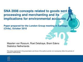 Maarten van Rossum, Roel Delahaye, Bram Edens Statistics Netherlands