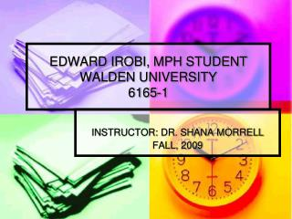 EDWARD IROBI, MPH STUDENT WALDEN UNIVERSITY 6165-1