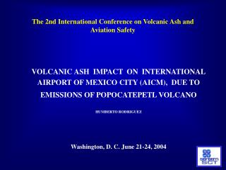 The 2nd International Conference on Volcanic Ash and Aviation Safety