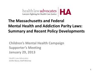 Children's Mental Health Campaign Supporter's Meeting January 29, 2013 Health Law Advocates