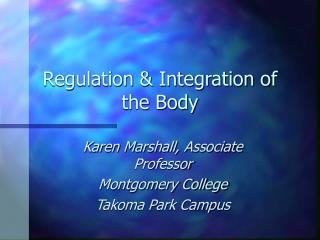 Regulation  Integration of the Body