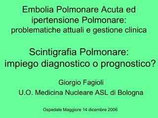 Giorgio Fagioli U.O. Medicina Nucleare ASL di Bologna