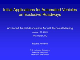 Initial Applications for Automated Vehicles on Exclusive Roadways