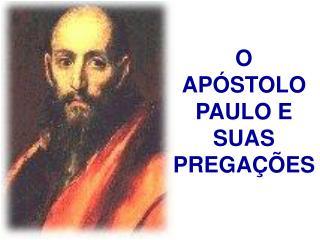 O AP�STOLO PAULO E SUAS PREGA��ES