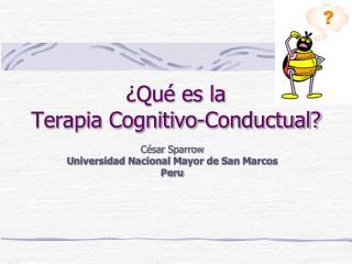 ¿Qué es la  Terapia Cognitivo-Conductual?