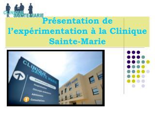 Présentation de l'expérimentation à la Clinique Sainte-Marie