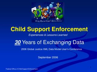 Child Support Enforcement  30 Years of Exchanging Data