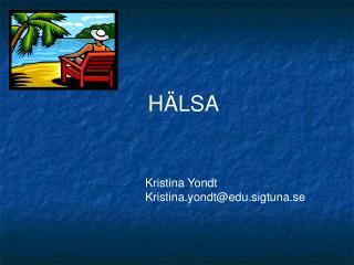 Kristina Yondt Kristina.yondt@edu.sigtuna.se