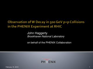Observation of W Decay in 500 GeV p+p Collisions in the PHENIX Experiment at RHIC