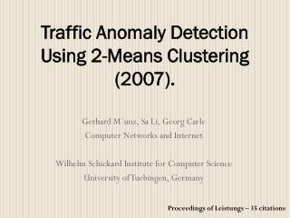 Traffic  Anomaly Detection Using  2-Means  Clustering (2007).