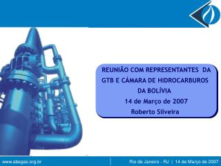 REUNIÃO COM REPRESENTANTES  DA  GTB E CÁMARA DE HIDROCARBUROS  DA BOLÍVIA   14 de Março de 2007