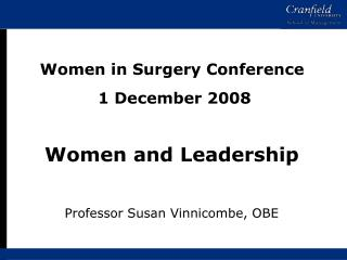 Women in Surgery Conference  1 December 2008 Women and Leadership