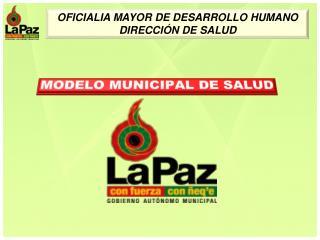 OFICIALIA MAYOR DE DESARROLLO HUMANO  DIRECCIÓN  DE SALUD