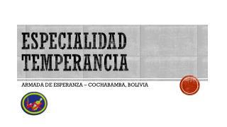 ESPECIALIDAD TEMPERANCIA