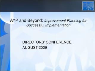 AYP and Beyond: Improvement Planning for Successful Implementation