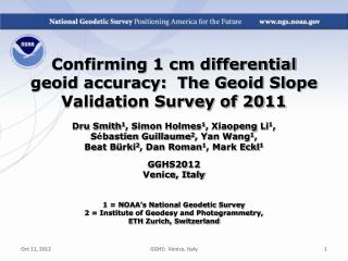 Confirming 1 cm differential  geoid accuracy:  The Geoid Slope Validation Survey of 2011