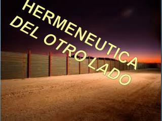 HERMENEUTICA  DEL OTRO LADO