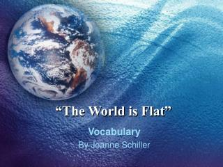 �The World is Flat�