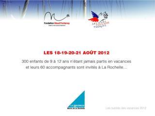 Vous avez un bateau ?!   Vous êtes disponibles les 18-19 et 20 août 2012 ?