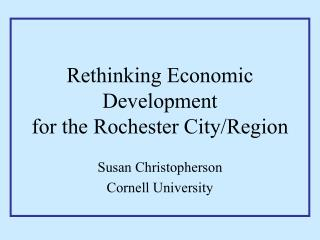 Rethinking Economic Development  for the Rochester City/Region