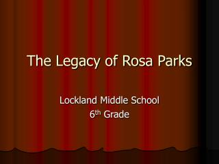 The Legacy of Rosa Parks