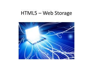 HTML5 – Web Storage