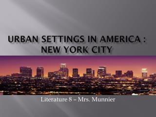 Urban Settings in America : new  york  city