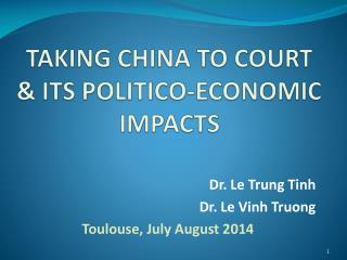 TAKING CHINA TO COURT & ITS POLITICO-ECONOMIC IMPACTS