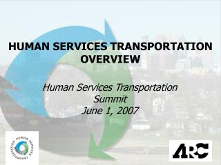 Human Services Transportation Summit June 1, 2007