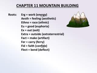 CHAPTER 11 MOUNTAIN BUILDING