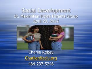 Social Development St. Maximilian Kolbe Parents Group April 23, 2012