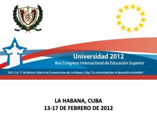 LA HABANA, CUBA 13-17 DE FEBRERO DE 2012