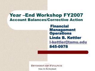 Year –End Workshop FY2007 Account Balances/Corrective Action