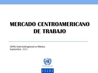 MERCADO CENTROAMERICANO DE TRABAJO