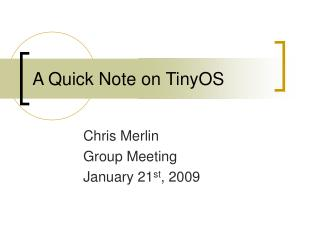 A Quick Note on TinyOS