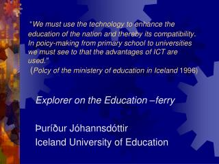 Explorer on the Education –ferry Þuríður Jóhannsdóttir Iceland University of Education