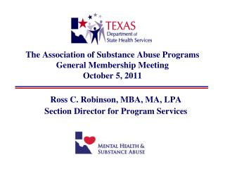 The Association of Substance Abuse Programs General Membership Meeting October 5, 2011