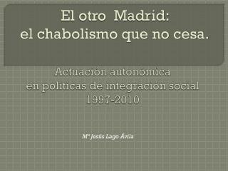 Actuación autonómica  en políticas de integración social 1997-2010