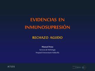 Manuel Arias Servicio de Nefrología Hospital Universitario Valdecilla