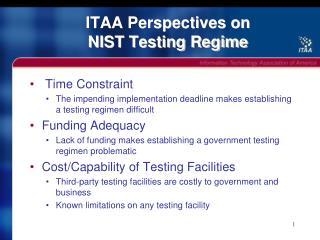 ITAA Perspectives on  NIST Testing Regime